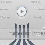 Torrent Stream Magic Player: Come vedere in streaming i file torrent